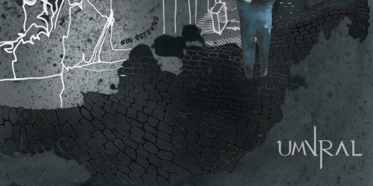 Umvral lanza single de la versión definitiva de Sin Retorno antes de la salida de nuevo disco